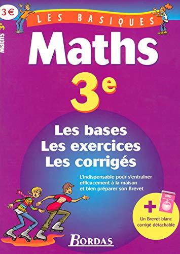 9782047304877: LES BASIQUES - MATHS 3E (Ancienne Edition)