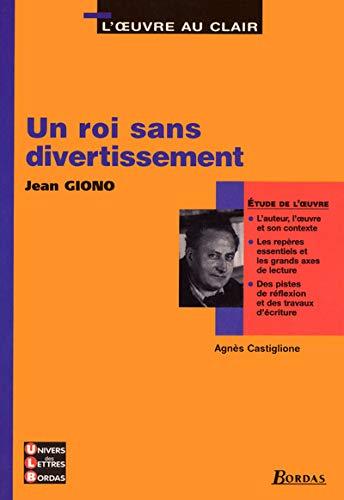 9782047305508: Un roi sans divertissement, de Jean Giono (L'oeuvre au clair)