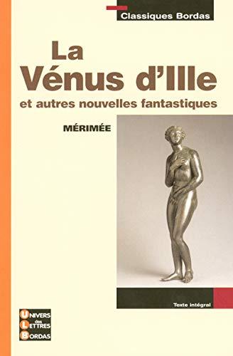 9782047305881: La Vénus d'Ille et autres nouvelles fantastiques (Classiques Bordas)