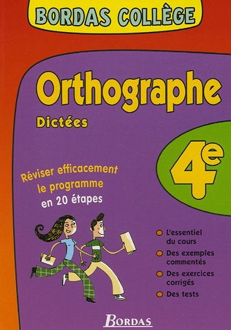 9782047307892: BORDAS COLLEGE ORTHO/DICTEES 4E NP (Ancienne Edition)