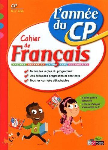 9782047314821: Cahier de fran�ais CP : L'ann�e du CP