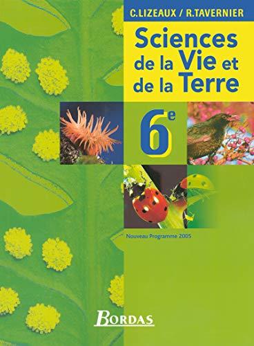 """""""sciences de la vie et de la terre 6eme ; manuel"""": Claude Lizeaux, Raymond Tavernier"""