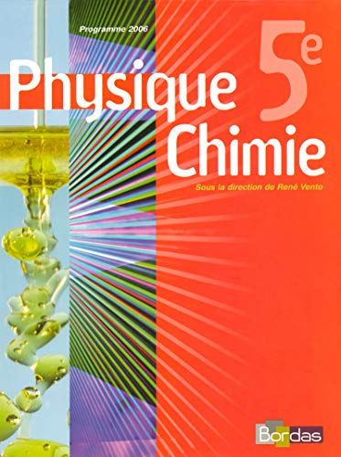 Physique Chimie 5e (French edition): René Vento