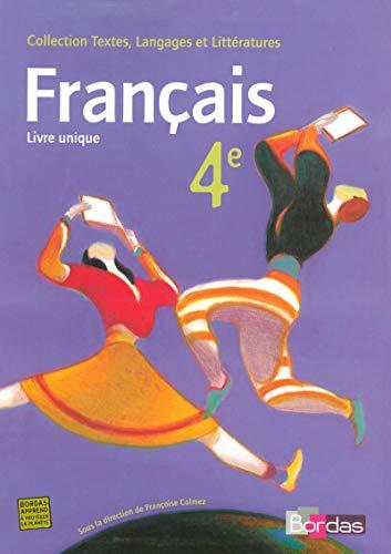 FRANCAIS ; 4EME ; LIVRE UNIQUE ; MANUEL (EDITION 2007): COLMEZ, FRANCOISE
