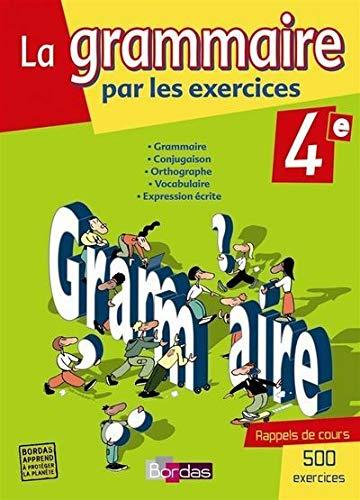 9782047322802: La grammaire par les exercices 4e (French Edition)