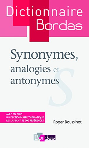 Dictionnaire Synonymes, analogies et antonymes: Boussinot, Roger