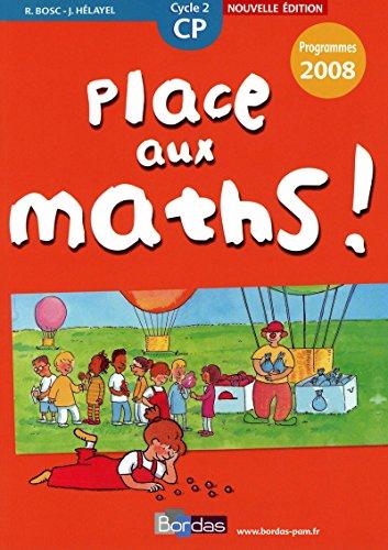 9782047324721: Place aux maths ! CP Programmes 2008 - Fichier de l'�l�ve