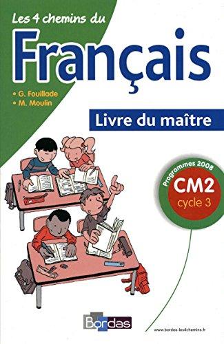9782047324837: Les 4 chemins du fran�ais CM2 * Programmes 2008 * Livre du ma�tre