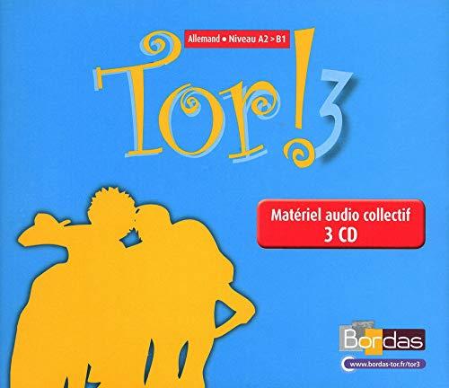 Tor ! 3 Niveau - Allemand - Niveau A2 > B1 - Materiel Audio Collectif 3 CD pour la Classe 2009: ...