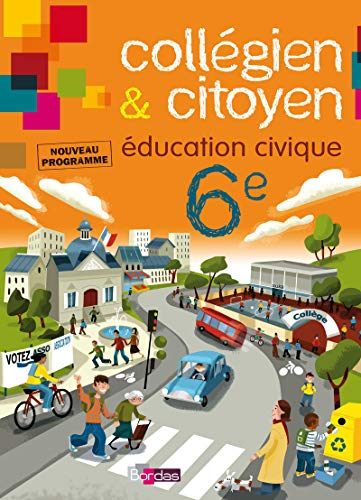 9782047325360: Collegien & citoyen Education Civique 6e (French Edition)