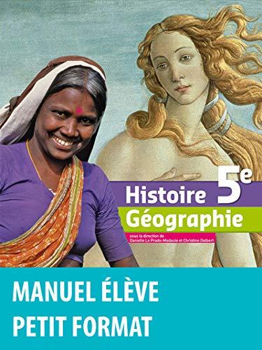 Histoire Géographie 5e, manuel petit format (French Edition): Christine Dalbert