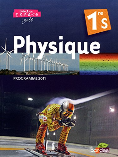 9782047327791: Physique 1re S Espace Programme 2011 (French Edition)