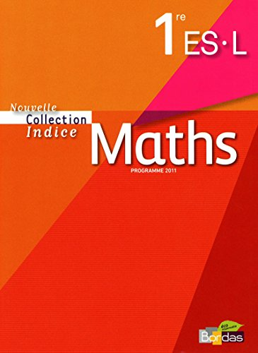 Maths 1re Es&l Nouvelle Collection Indice Petit Format 2011: Michel Poncy