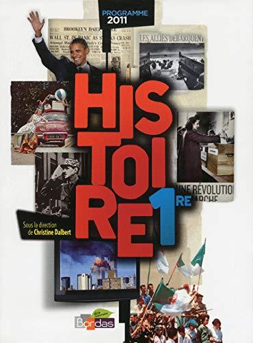 Histoire 1re Manuel Petit Format 2011: Christine Dalbert