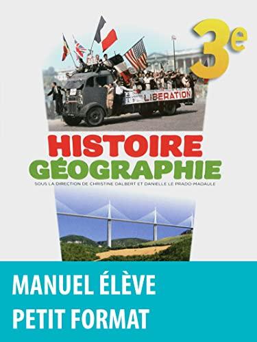 histoire géographie ; 3ème ; manuel de l'élève: Christine Dalbert,...