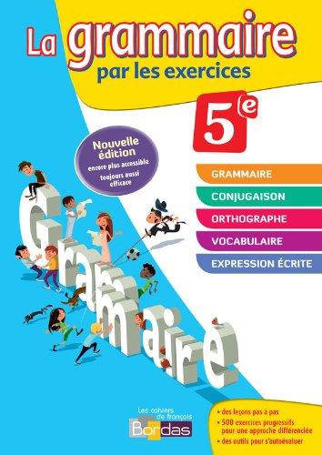 9782047331125: La grammaire par les exercices 5e Cahier d'exercices (Éd.2014)
