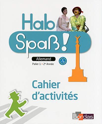 9782047331231: Allemand Palier 1 - 2e année A1-A2 Hab Spass ! : Cahier d'activités