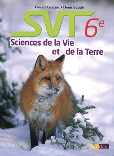 9782047331460: Lizeaux - Baude 6e * Manuel de l'élève (éd. 2014)