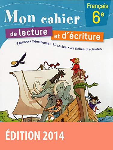 9782047331521: Mon cahier de lecture et d'écriture 6e Cahier d'exercices (Éd. 2014)