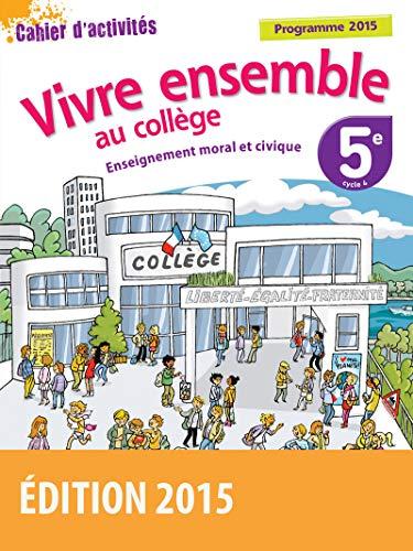 9782047332382: vivre ensemble au collège ; enseignement moral et civique ; 5ème ; cahier d'activités ; programme 2015