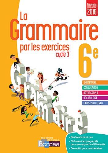 9782047332801: La grammaire par les exercices 6e · Cahier d'exercices (Éd. 2016)