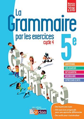 9782047332818: La grammaire par les exercices 5e · Cahier d'exercices (Éd. 2016)