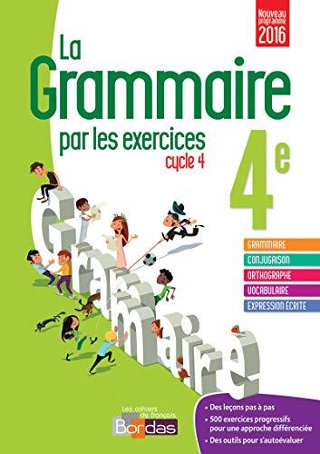 9782047332825: La grammaire par les exercices cycle 4e - Cahier d'exercices (Ed. 2016) (French Edition)
