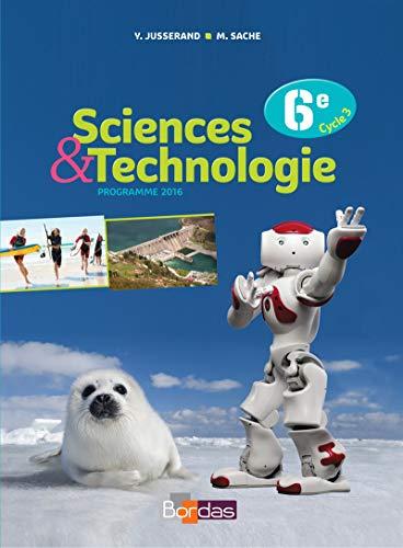 9782047332993: Sciences et Technologie 6e Manuel de l'élève - Grand format - Nouveau programme 2016