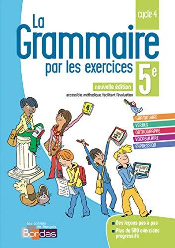9782047335659: La grammaire par les exercices 5e 2018 * Cahier d'exercices (Ed. 2018)