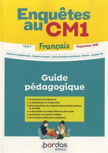 9782047336502: Enquêtes au CM1 Français Cycle 3 : Guide pédagogique, programmes 2018