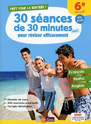 Pret Pour La 6e Vers La 5e 30 Seances De 30 Minutes Pour Reviser Efficacement 2015 Francais Maths ...