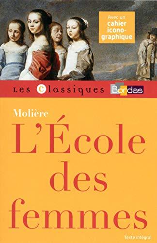9782047353721: Classiques Bordas Molière L'École des femmes