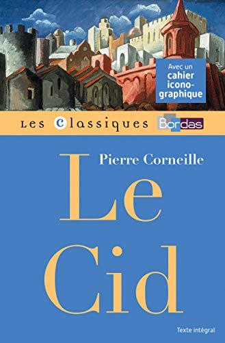 9782047353806: Classiques Bordas - Le Cid - Corneille