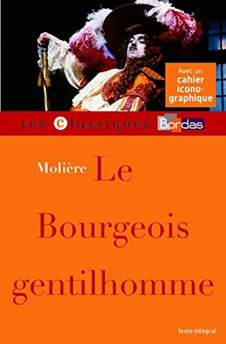 9782047356050: Le Bourgeois Gentilhomme - Molière - Classiques Bordas -