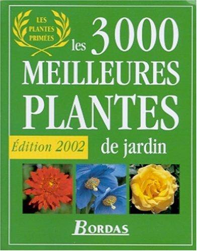 9782047600535: Les 3000 meilleures plantes de jardin : Edition 2002