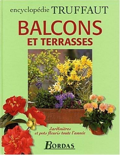 Balcons et terrasses (Encyclopedie truffaut): Mioulane, Patrick; Collectif
