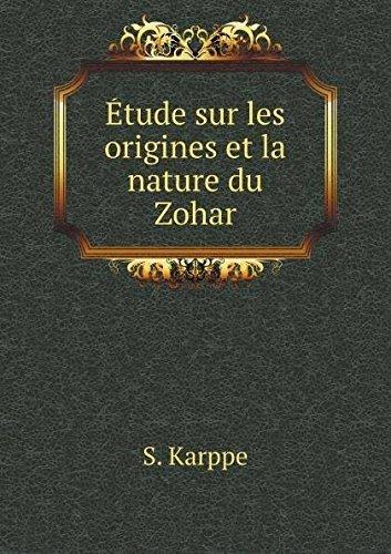 9782051004084: Etude sur les origines et la nature du Zohar: Précédée d'une étude sur l'histoire de la Kabbale