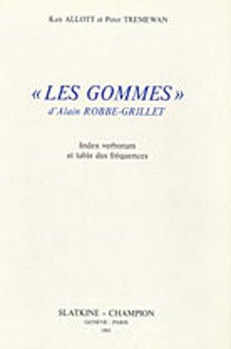 Les gommes d'Alain Robbe-Grillet: Index verborum et table des frequences (Travaux de ...
