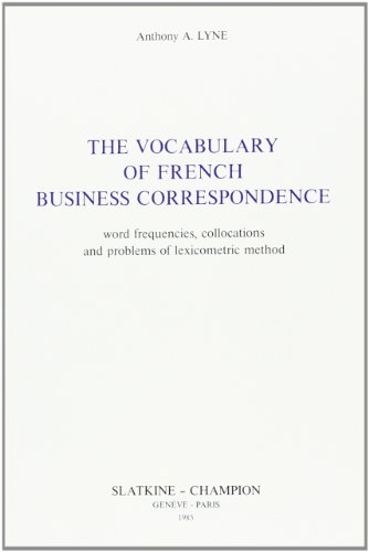 The Vocabulary of French Business Correspondence: Word Frequencies, Collocations and Problems of ...
