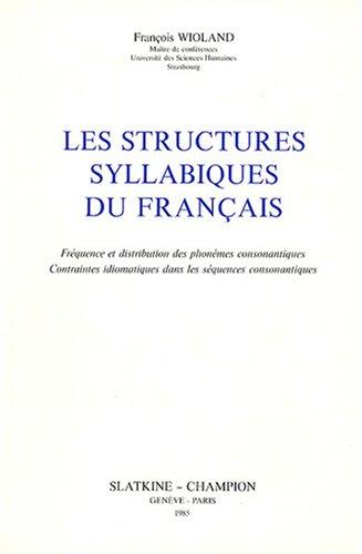Les structures syllabiques du français: Fréquence et distribution des phonèmes...