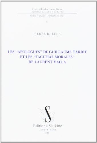 9782051007436: Les Apologues de Guillaume Tardiff et les Facetia Morales de Laurent Valla.
