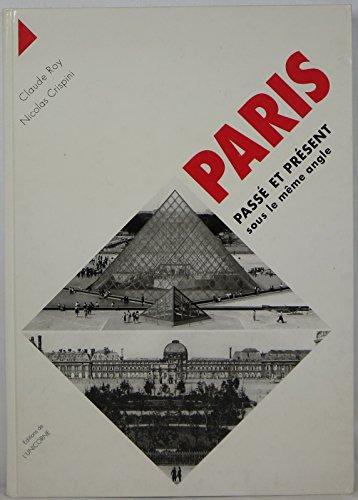 Paris passé et présent sous le même angle: Roy C., Crispini N.