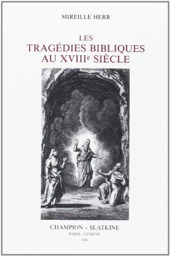 Les tragedies bibliques au XVIIIe siecle (French Edition): Mireille Herr
