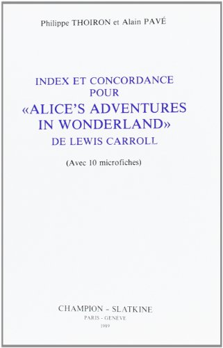 "Index Et Concordance Pour ""Alice's Adventures in Wonderland"" De Lewis Carroll : Avec..."
