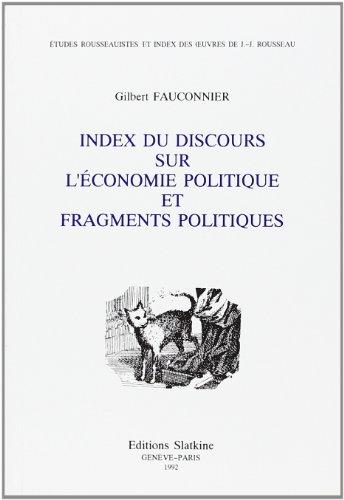 Index du Discours Sur l'Economie Politique et Fragments Politiques.: n/a
