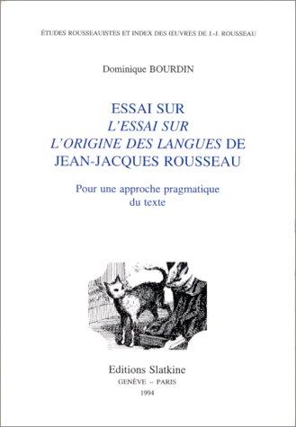 9782051012973: Essai sur l'Essai sur l'origine des langues de Jean-Jacques Rousseau: Pour une étude pragmatique du texte