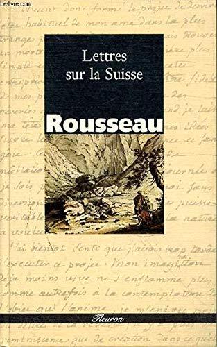 LETTRES SUR LA SUISSE: Jean-Jacques Rousseau
