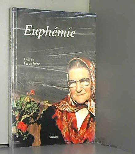 Euphémie: Andrée Fauchère