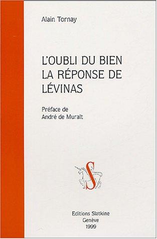 9782051016773: L'oubli du bien La réponse de Lévinas