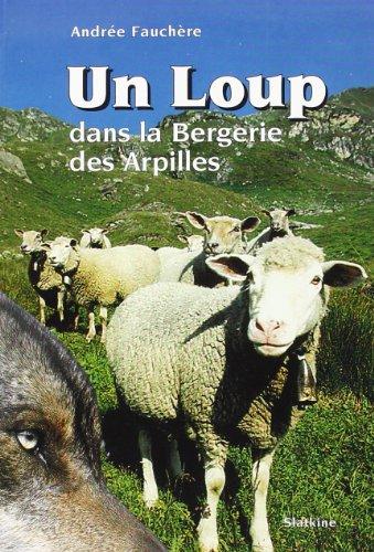 Un Loup Dans La Bergerie Des Arpilles.: Fauchère, Andrée